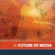 The Future Of Media Report 2007: Análise Dos Media - Que Está A Chegar E O Que Está A Mudar