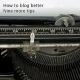 How To Blog? Dicas Práticas Para Bloggar Melhor