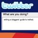 Blog Marketing: Pesquise, Promova E Rentabilize A Sua Escrita On-line - Guia Para Utilização Do Twitter Por Bloguers
